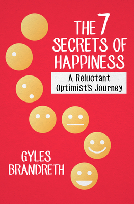 The 7 Secrets of Happiness, by Gyles Brandreth