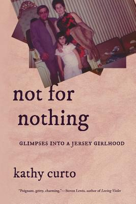 Not for Nothing: Glimpses Into a Jersey Girlhood (Via Folios #134) Cover Image