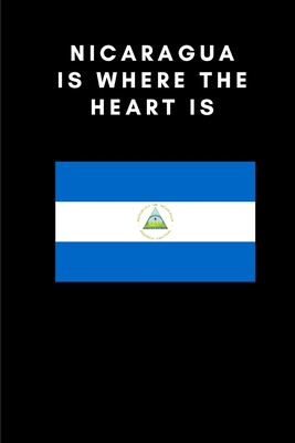 Nicaragua Is Where the Heart Is: Country Flag A5 Notebook to write in with 120 pages Cover Image
