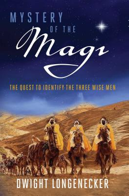 Mystery of the Magi: The Quest to Identify the Three Wise Men Cover Image