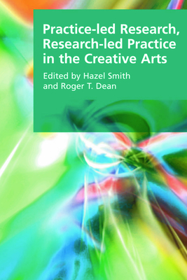 Practice-Led Research, Research-Led Practice in the Creative Arts (Research Methods for the Arts and Humanities) Cover Image