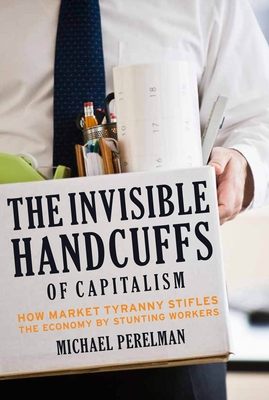 The Invisible Handcuffs of Capitalism Cover