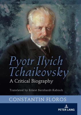Pyotr Ilyich Tchaikovsky: A Critical Biography Cover Image