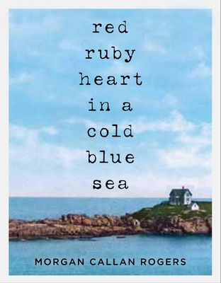Cover for Red Ruby Heart in a Cold Blue Sea