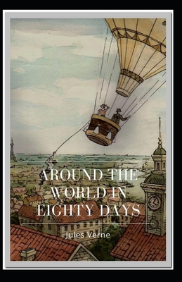 Around the World in 80 Days: Jules Verne (Literature, Action, Adventure) [Annotated] Cover Image