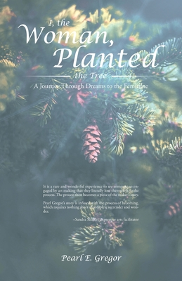 I, the Woman, Planted the Tree: A Journey Through Dreams to the Feminine Cover Image