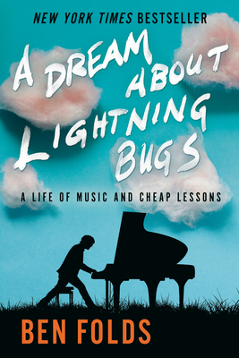 A Dream About Lightning Bugs: A Life of Music and Cheap Lessons Cover Image
