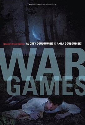 War Games: A Novel Based on a True Story Cover Image