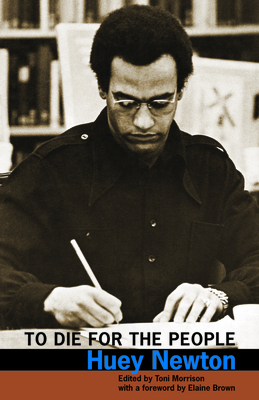 To Die for the People: The Writings of Huey P. Newton Cover Image