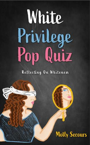 White Privilege Pop Quiz: Reflecting on Whiteness Cover Image