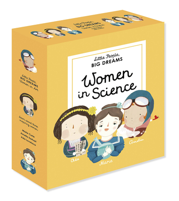 Little People, BIG DREAMS: Women in Science: 3 books from the best-selling series! Ada Lovelace - Marie Curie - Amelia Earhart Cover Image