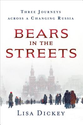 Bears in the Streets: Three Journeys across a Changing Russia Cover Image