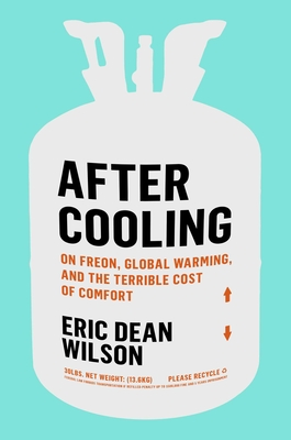 After Cooling: On Freon, Global Warming, and the Terrible Cost of Comfort Cover Image