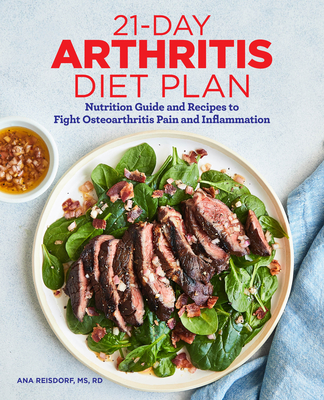 21-Day Arthritis Diet Plan: Nutrition Guide and Recipes to Fight Osteoarthritis Pain and Inflammation Cover Image