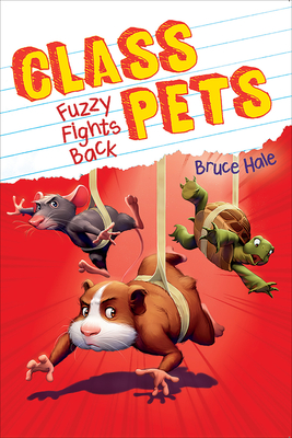 Cover for Fuzzy Fights Back (Class Pets #4) (Library Edition)