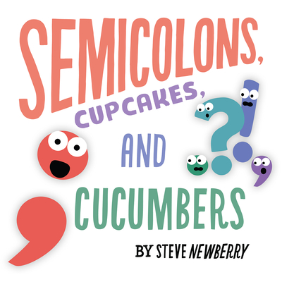 Semicolons, Cupcakes, and Cucumbers Cover Image