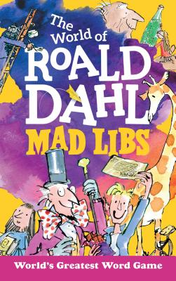 The World of Roald Dahl Mad Libs Cover Image