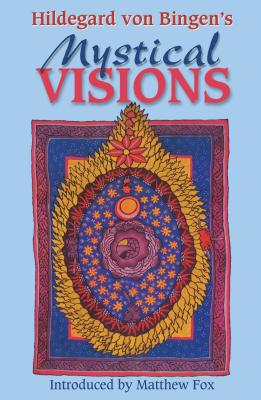 Hildegard von Bingen's Mystical Visions: Translated from Scivias Cover Image
