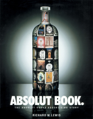 Absolut Book.: The Absolut Vodka Advertising Story Cover Image