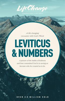 A Life-Changing Encounter with God's Word from the Books of Leviticus & Numbers (LifeChange) Cover Image