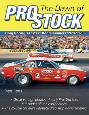 The Dawn of Pro Stock: Drag Racing's Fastest Doorslammers 1970-1979 Cover Image
