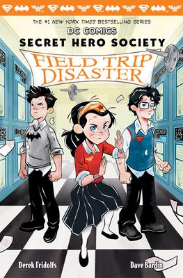 Field Trip Disaster (DC Comics: Secret Hero Society #5) Cover Image