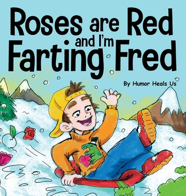 Roses are Red, and I'm Farting Fred: A Funny Story About Famous Landmarks and a Boy Who Farts Cover Image