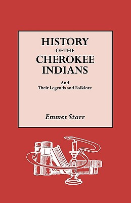 History of the Cherokee Indians and Their Legends and Folklore Cover Image