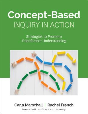 Concept-Based Inquiry in Action: Strategies to Promote Transferable Understanding (Corwin Teaching Essentials) Cover Image