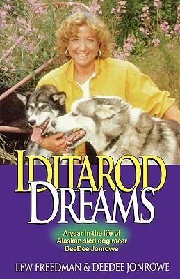 Iditarod Dreams: A Year in the Life of Alaskan Sled Dog Racer Deedee Jonrowe Cover Image