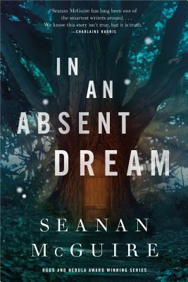 In an Absent Dream (Wayward Children #4) Cover Image