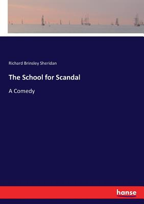 The School for Scandal: A Comedy Cover Image