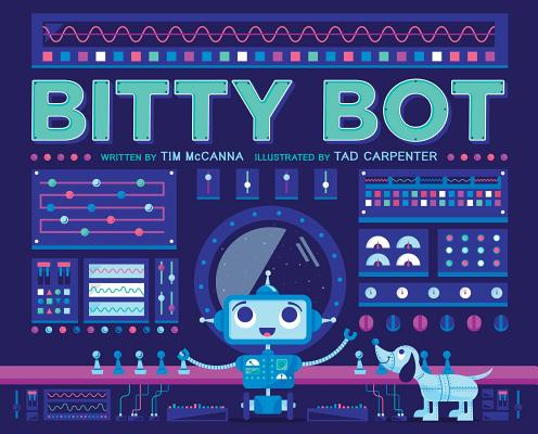 Bitty Bot by Tim McCanna