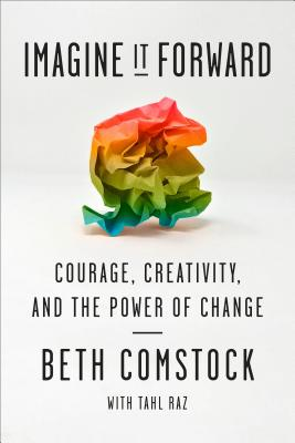 Imagine It Forward: Courage, Creativity, and the Power of Change Cover Image