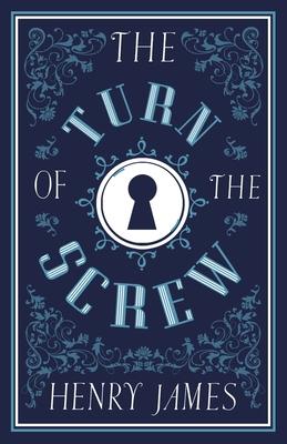 The Turn of the Screw (Alma Classics Evergreens) Cover Image