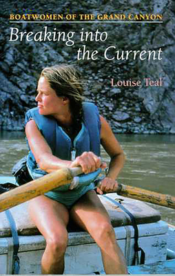 Breaking Into the Current: Boatwomen of the Grand Canyon Cover Image