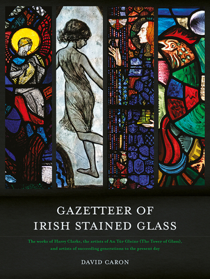 Gazetteer of Irish Stained Glass: Revised New Edition Cover Image