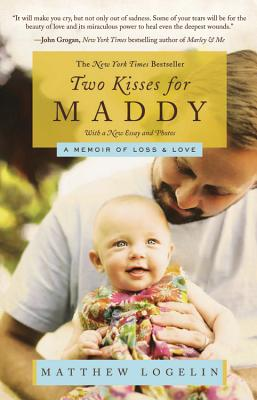 Two Kisses for Maddy: A Memoir of Loss & Love Cover Image