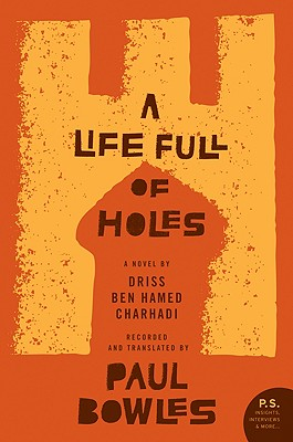 A Life Full of Holes: A Novel Recorded and Translated by Paul Bowles Cover Image