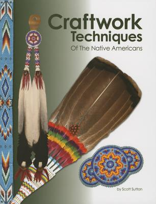 Craftwork Techniques of the Native Americans Cover Image