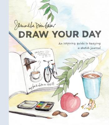 Draw Your Day: An Inspiring Guide to Keeping a Sketch Journal cover