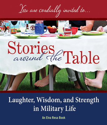 Stories Around the Table: Laughter, Wisdom, and Strength in Military Life Cover Image