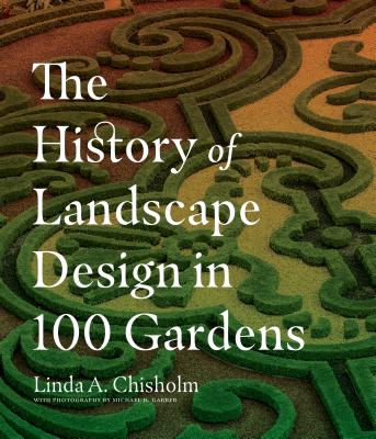 The History of Landscape Design in 100 Gardens Cover Image