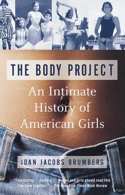 The Body Project: An Intimate History of American Girls Cover Image