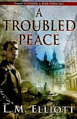 A Troubled Peace (Under A War-Torn Sky #2) Cover Image