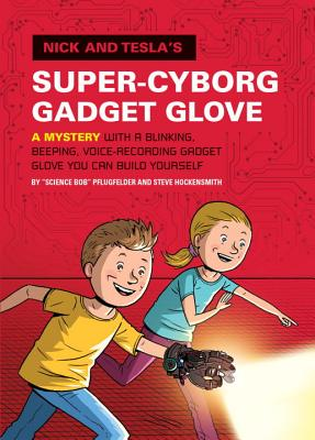 Cover for Nick and Tesla's Super-Cyborg Gadget Glove
