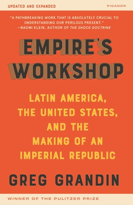 Empire's Workshop (Updated and Expanded Edition): Latin America, the United States, and the Making of an Imperial Republic (American Empire Project) Cover Image