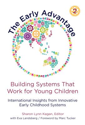 The Early Advantage 2--Building Systems That Work for Young Children: International Insights from Innovative Early Childhood Systems Cover Image
