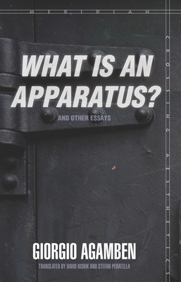 """Cover for What Is an Apparatus?"""" and Other Essays]]stanford University Press]bb]b409]05/01/2009]phi019000]72]50.00]65.00]ip]sdt]r]r]stan]]]01/01/0001]p080]stan (Meridian"""