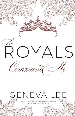 Command Me (Royals Saga #1) Cover Image